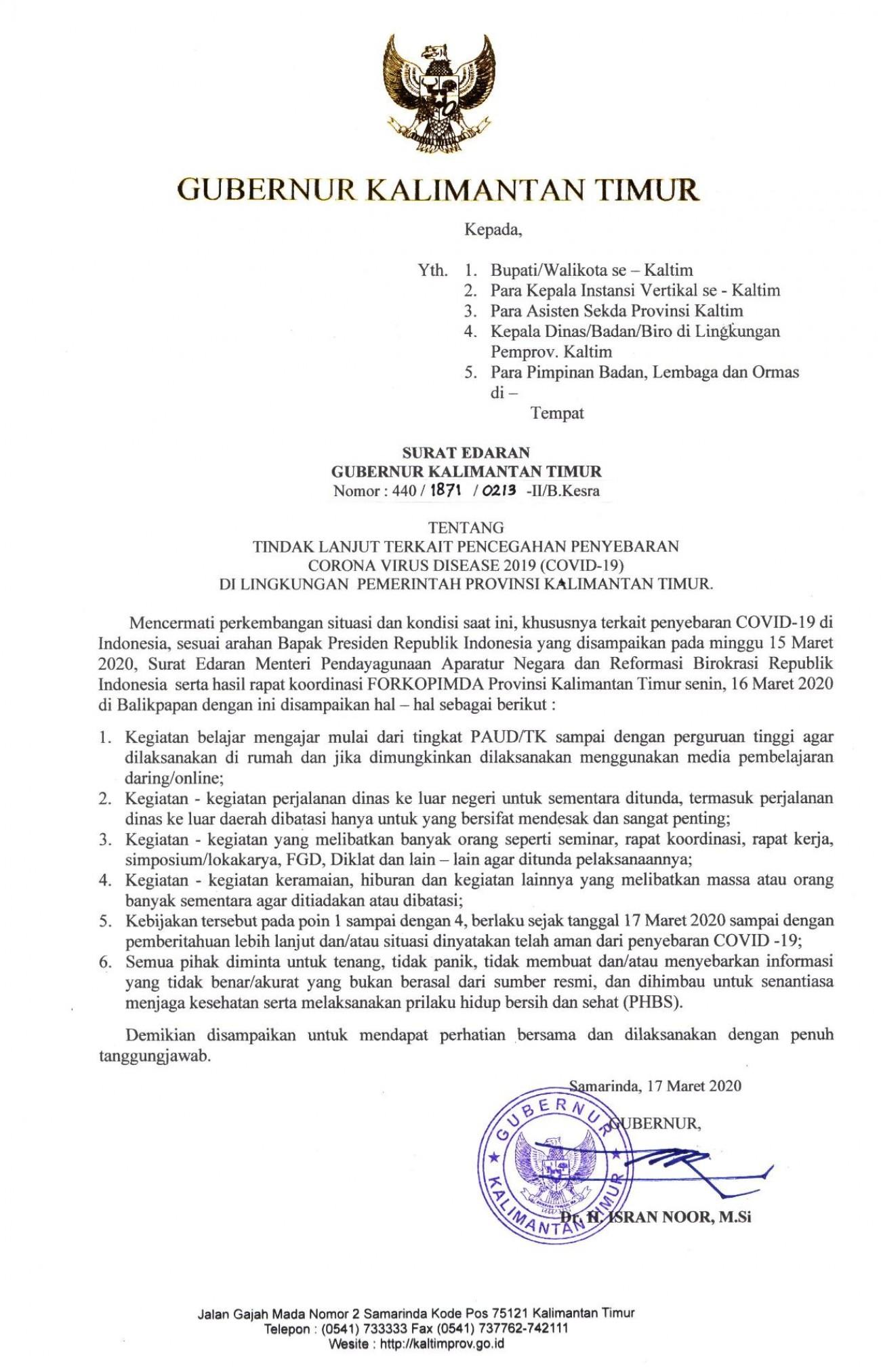 Surat Edaran Gubernur Kalimantan Timur Nomor : 440/1871/0213-II/B.Kesra tanggal 17 Maret 2020 tentang Tindak Lanjut Terkait Pencegahan Penyebaran Corona Virus Disease 2019 (Covid-2019) di Lingkungan Pemerintah Provinsi Kalimantan Timur