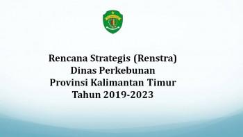File Rencana Strategik Dinas Perkebunan Provinsi Kalimantan Timur Tahun 2019 - 2023